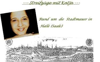 Streifzüge mit Katja - Rund um die Stadtmauer in Halle (Saale)